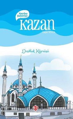Kardeş Şehirler: Kazan - Dostluk Köprüsü