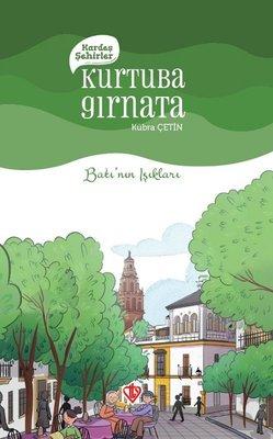Kardeş Şehirler: Kurtuba Gırnata - Batı'nın Işıkları