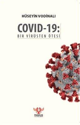 Covid-19: Bir Virüsten Ötesi
