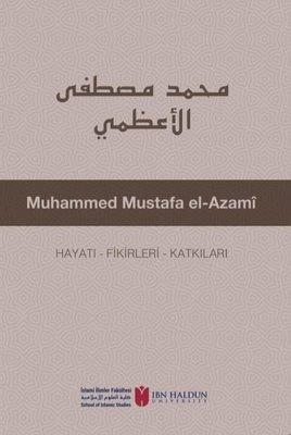 Muhammed Mustafa el-Azami: Hayatı - Fikirleri - Katkıları