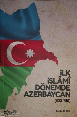 İlk İslami Dönemde Azerbaycan 632 - 750
