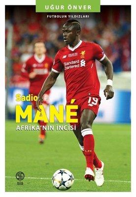 Sadio Mane: Afrika'nın İncisi - Futbolun Yıldızları
