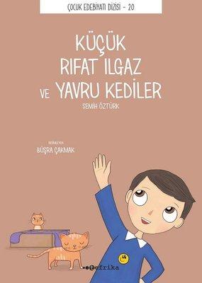 Kucuk Rıfat Ilgaz ve Yavru Kediler - Çocuk Edebiyatı Dizisi 20