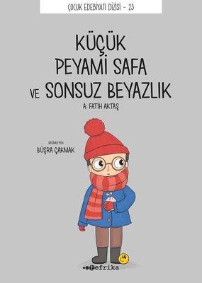 Küçük Peyami Safa ve Sonsuz Beyazlık - Çocuk Edebiyatı Dizisi 23