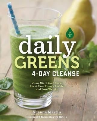 Daily Greens 4 - Day Cleanse: Jump Start Your Health, Reset Your Energy, and Look and Feel Better than