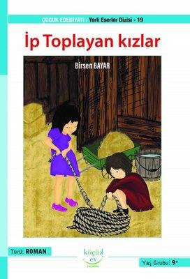 İp Toplayan Kızlar - Yerli Eserler Dizisi 19