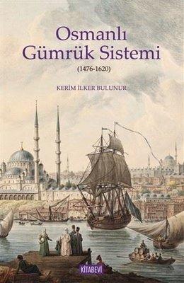 Osmanlı Gümrük Sistemi (1476 - 1620)