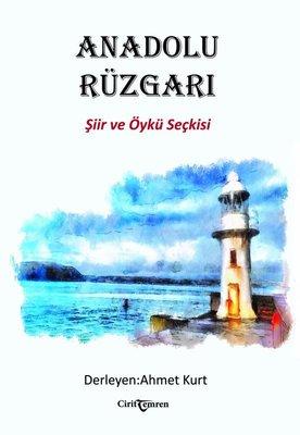 Anadolu Rüzgarı - Şiir ve Öykü Seçkisi