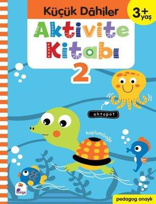 Aktivite Kitabı 2 - Küçük Dahiler 3+Yaş
