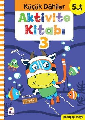 Aktivite Kitabı 3 - Küçük Dahiler 5+Yaş