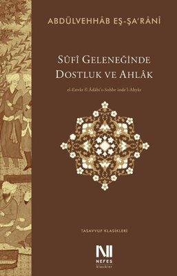 Sufi Geleneğinde Dostluk ve Ahlak