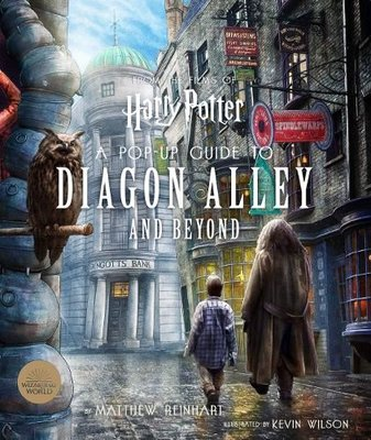 Harry Potter: A Pop - Up Guide to Diagon Alley and Beyond