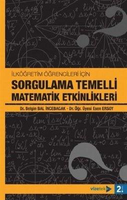 İlköğretim Öğrencileri İçin Sorgulama Temelli Matematik Etkinlikleri