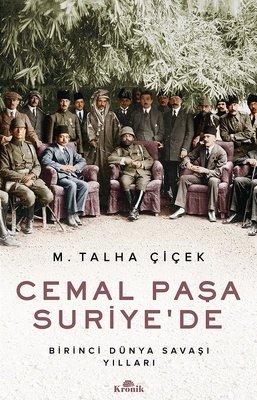Cemal Paşa Suriye'de - Birinci Dünya Savaşı Yılları