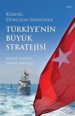 Küresel Dönüşüm Sürecinde Türkiye'nin Büyük Stratejisi
