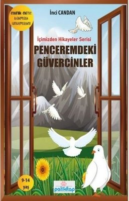 Penceremdeki Güvercinler - İçimizden Hikayeler Serisi 1