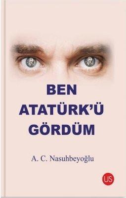 Ben Atatürkü Gördüm