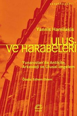 Ulus Ve Harabeleri Yunanistan'da Antikite Arkeoloji Ve Ulusal İmgelem