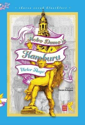 Notre Dame'ın Kamburu - İkaros Çocuk Klasikleri