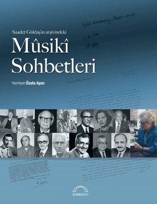 Saadet Güldaşın Arşivindeki Musiki Sohbetleri