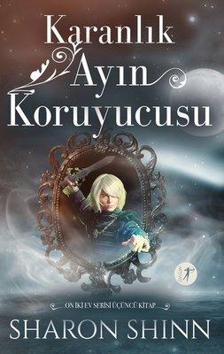 Karanlık Ayın Koruyucusu - On İki Ev Serisi 3.Kitap