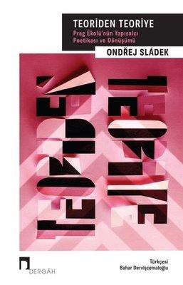 Teoriden Teoriye - Prag Ekolü'nün Yapısalcı Poetikası ve Dönüşümü