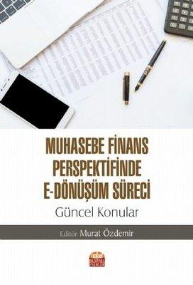 Muhasebe Finans Perspektifinde E - Dönüşüm Süreci: Güncel Konular