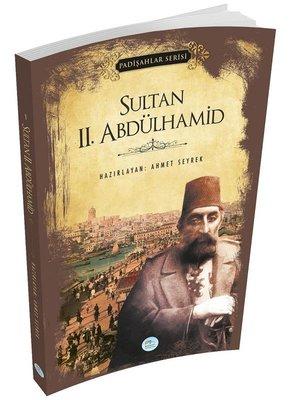 Sultan 2.Abdülhamid - Padişahlar Serisi