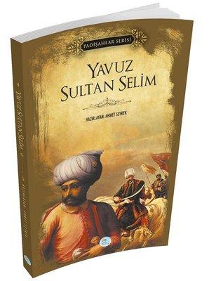 Yavuz Sultan Selim - Padişahlar Serisi