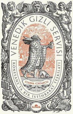 Venedik Gizli Servisi - Rönesansta Bir İstihbarat Teşkilatı