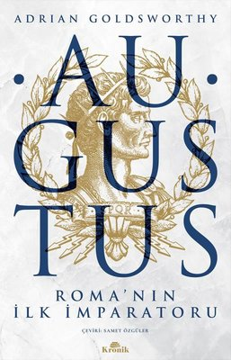 Augustus: Romanın İlk İmparatoru