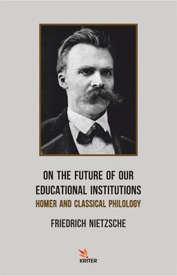 On the Future of our Educational Institutions Homer and Classical Philology