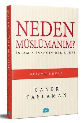 Neden Müslümanım? - İslam'a İnancın Delilleri