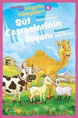 Süt Çeşmelerinin İsyanı: Çocuklar için Bilgelik Hikayeleri - 6