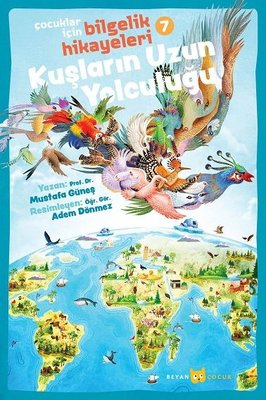 Kuşların Uzun Yolculuğu: Çocuklar için Bilgelik Hikayeleri - 7