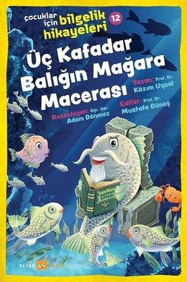 Üç Kafadar Balığın Mağara Macerası: Çocuklar için Bilgelik Hikayeleri - 12