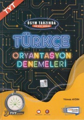 Türkçe Oryantasyon Denemeleri - ÖSYM Tarzında Yeni Nesil Sorular
