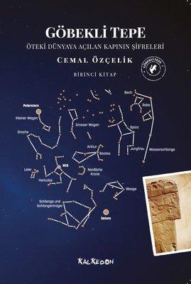 Göbekli Tepe 1.Kitap - Öteki Dünyaya Açılan Kapının Şifreleri