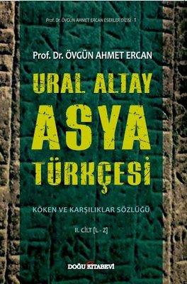 Ural Altay Asya Türkçesi Köken ve Karşılıklar Sözlüğü 2.Cilt