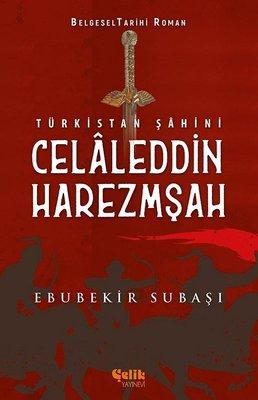 Türkistan Şahini: Celaleddin Harzemşah