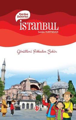 İstanbul Kardeş Şehirler - Gönülleri Fetheden Şehir
