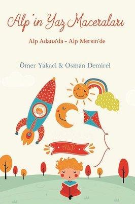 Alp'in Yaz Maceraları: Alp Adana'da - Alp Mersin'de