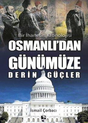 Bir İhanetin Kronolojisi - Osmanlı'dan Günümüze Derin Güçler