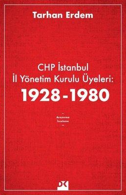 CHP İstanbul İl Yönetim Kurulu Üyeleri: 1928-1980
