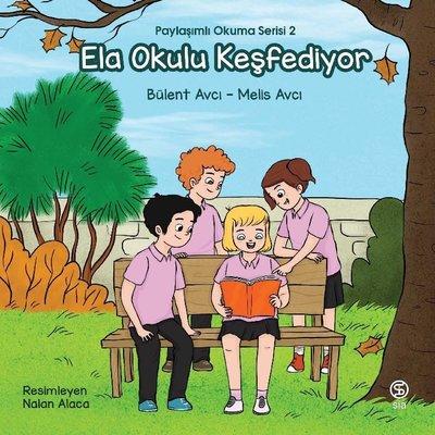 Ela Okulu Keşfediyor - Paylaşımlı Okuma Serisi 2