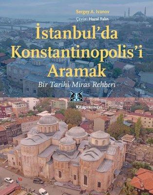 İstanbul'da Konstantinapolis'i Aramak: Bir Tarihi Miras Rehberi