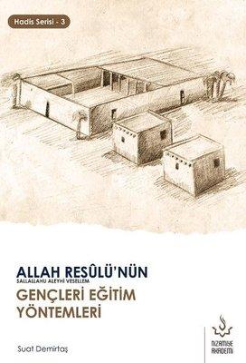 Allah Resulü'nün Gençleri Eğitim Yöntemleri