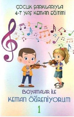 Boyamalarla Keman Öğreniyorum 1 - Çocuk Şarkılarıyla 4-7 Yaş Keman Eğitimi