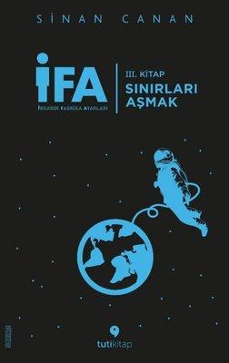 İFA: İnsanın Fabrika Ayarları 3.Kitap - Sınırları Aşmak
