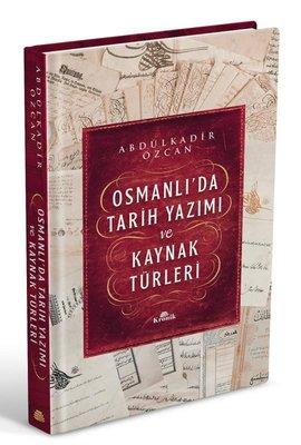 Osmanlı'da Tarih Yazımı ve Kaynak Türleri